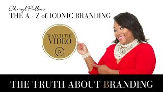 The A - Z of Branding with Cheryl Pullins (B)