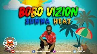 Bobo Vizion - Summa Heat - June 2020