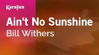 Karaoke Ain't No Sunshine - Bill Withers *