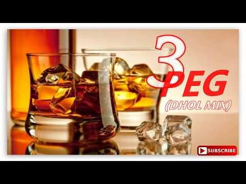 3 Peg DJ Remix | Sharry Mann (DHOL MIX) PUNJABI SONG 2018