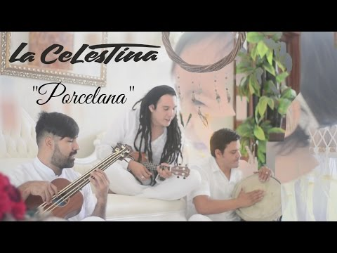 Porcelana - La Celestina (Video Oficial)