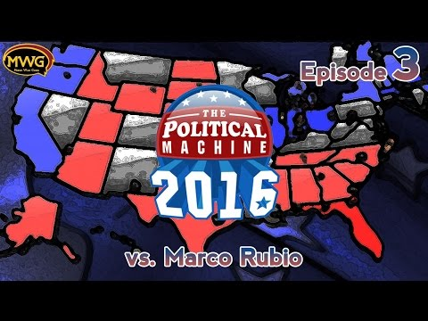 MWG -- The Political Machine 2016 -- Episode 3, vs. Marco Rubio