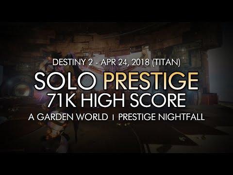 Destiny 2 - Solo Prestige Nightfall: A Garden World (71610 Points / Titan) - April 24, 2018