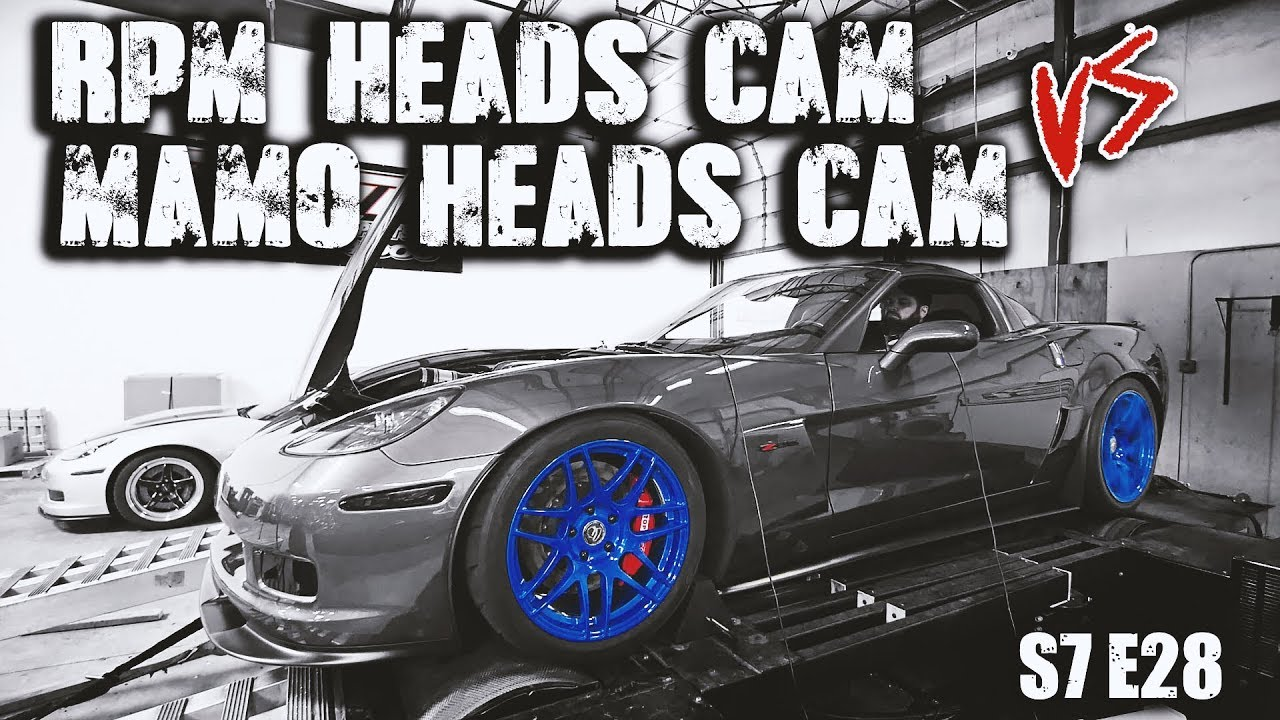 C6 Z06 Heads Cam Intake Shootout!   RPM S7 E28