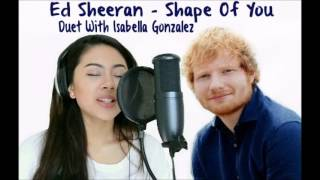 Baixar Ed Sheeran - Shape of You NEW (Duet Cover With Isabella Gonzalez)