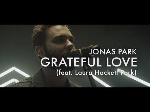 Grateful Love (Feat. Laura Hackett Park)  |  Jonas Park  |  Forerunner Music