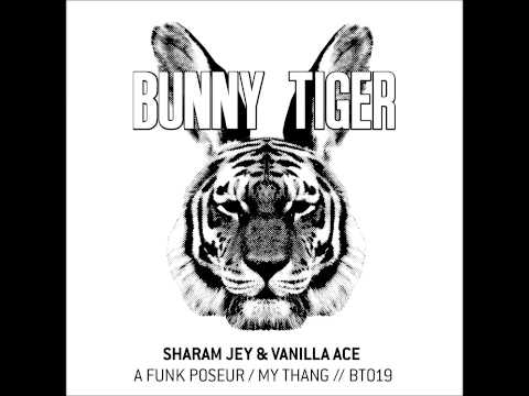 Sharam Jey & Vanilla Ace - A Funk Poseur (Bunny Tiger / BT019)