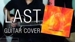 Nine Inch Nails - Last (Guitar Cover)