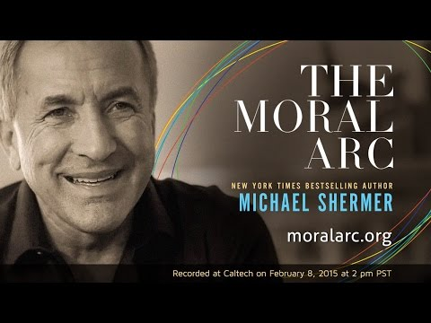 The Moral Arc: How Science Leads Humanity Toward Truth, Justice, and Freedom