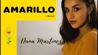 J Balvin - Amarillo (Official Video) / Cover Dana Martinez
