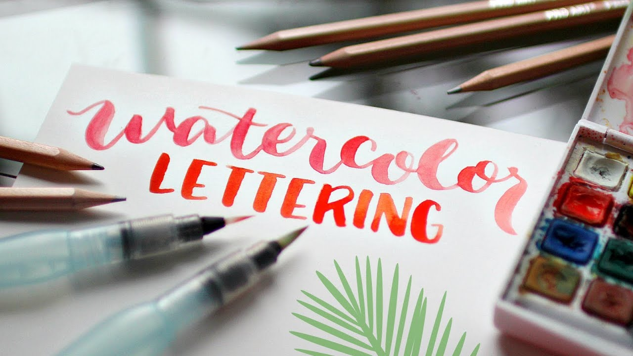 Water Brush Lettering Tutorial How To Hand Letter With Watercolors