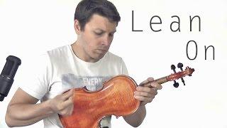 Lean On - Major Lazer & DJ Snake (feat. MØ) - Violin cover HD (by Laurent Bernadac)