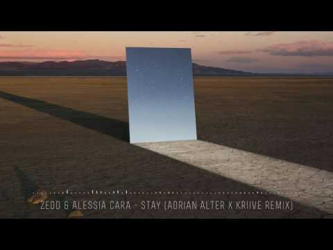 Zedd & Alessia Cara - Stay (Adrian Alter X Kriive Remix) [FREE DOWNLOAD]