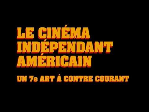 Le Cinema Independant Americain, un 7e art à contre-courant - Documentaire HD