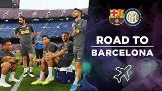 BARCELONA vs INTER | ROAD TO BARCELONA | From Milano to Camp Nou! ✈⚫🔵🇪🇸
