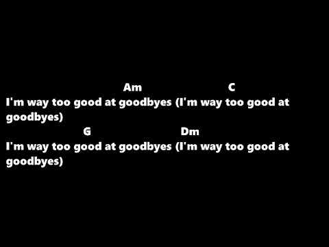 Sam Smith - Too Good at Goodbyes Lyrics with Chords