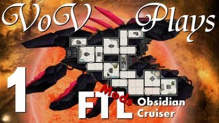 VoV Plays FTL Mods: Obsidian Cruiser - Part 1: Punching Holes In Space-Time