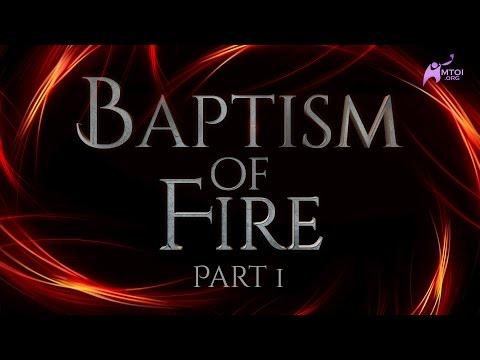 Baptism of Fire - Part 1