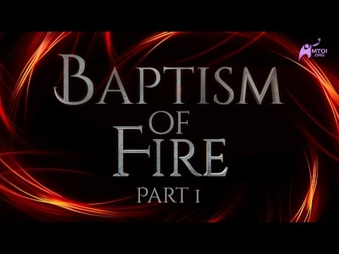 Baptism of Fire - Part 1