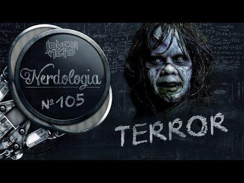 Terror | Nerdologia