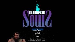 Dungeon Souls First runs!