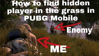 Pubg Mobile how to find hidden players in the grass | Pubg best squad fpp chicken dinner.