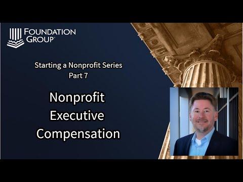 Starting A Nonprofit (Part 7): Executive Compensation
