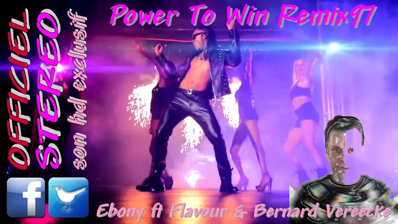 Download Power To Win Remix97 - Ebony ft Flavour & Bernard Vereecke ( clip HD )