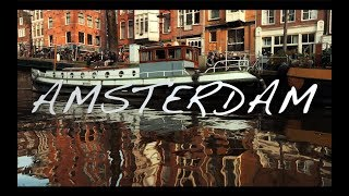 AMSTERDAM | Sony A7 III Cinematic travel video
