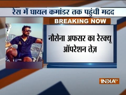Commander and Golden Globe Race skipper Abhilash Tomy to be rescued shortly