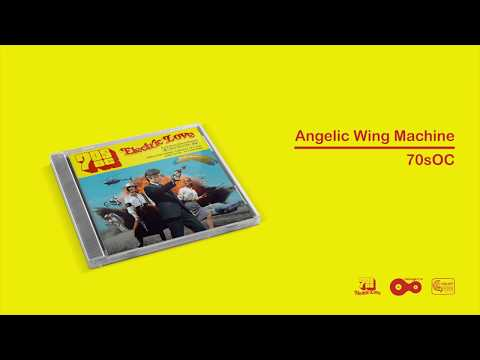 70sOC - Angelic Wing Machine [OFFICIAL AUDIO]