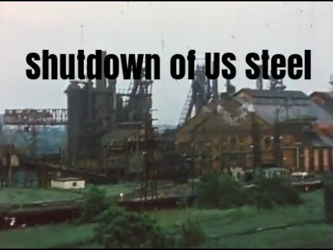 It's Not Working - Shutdown of US Steel, Ohio Works - Youngstown, Ohio