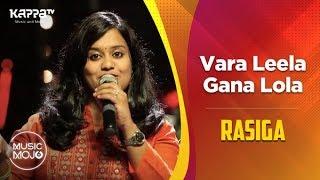 Vara Leela Gana Lola - Rasiga - Music Mojo Season 6 - Kappa TV