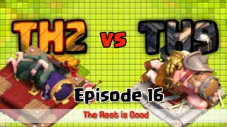 Clash of Clans TH2 vs TH9 Episode 16-The Rest is Good