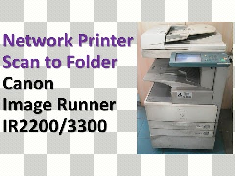 Install Canon ir3300 Network Printer-Canon ir Scan to Folder