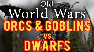 Orcs and Goblins vs Dwarfs Warhammer Fantasy Battle Report - Old World Wars Ep 213