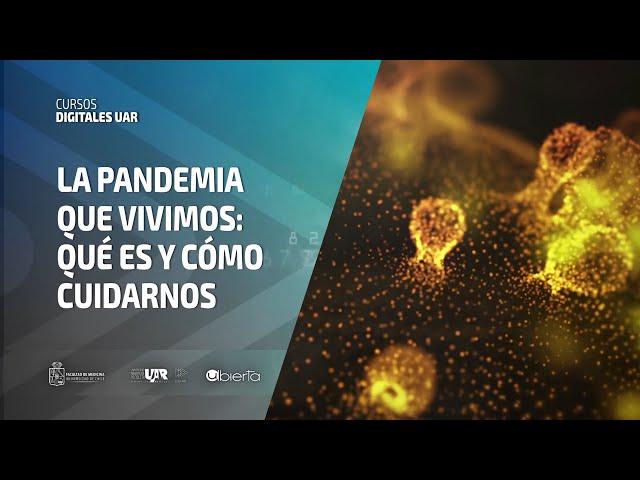 Curso La pandemia que vivimos: qué es y cómo cuidarnos | Semana 2