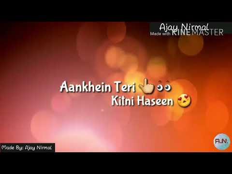 Aankhen Teri Kitni Haseen New What's app Status 2017