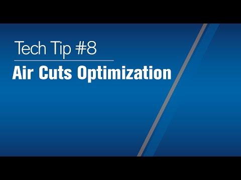 Tech Tip 2021 #8 Air Cuts Optimization