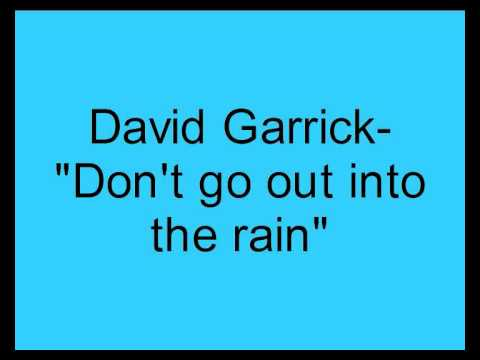 David Garrick- Don't go out into the rain