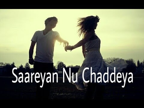 Saareyan Nu Chaddeya(Lyrics Status Video)