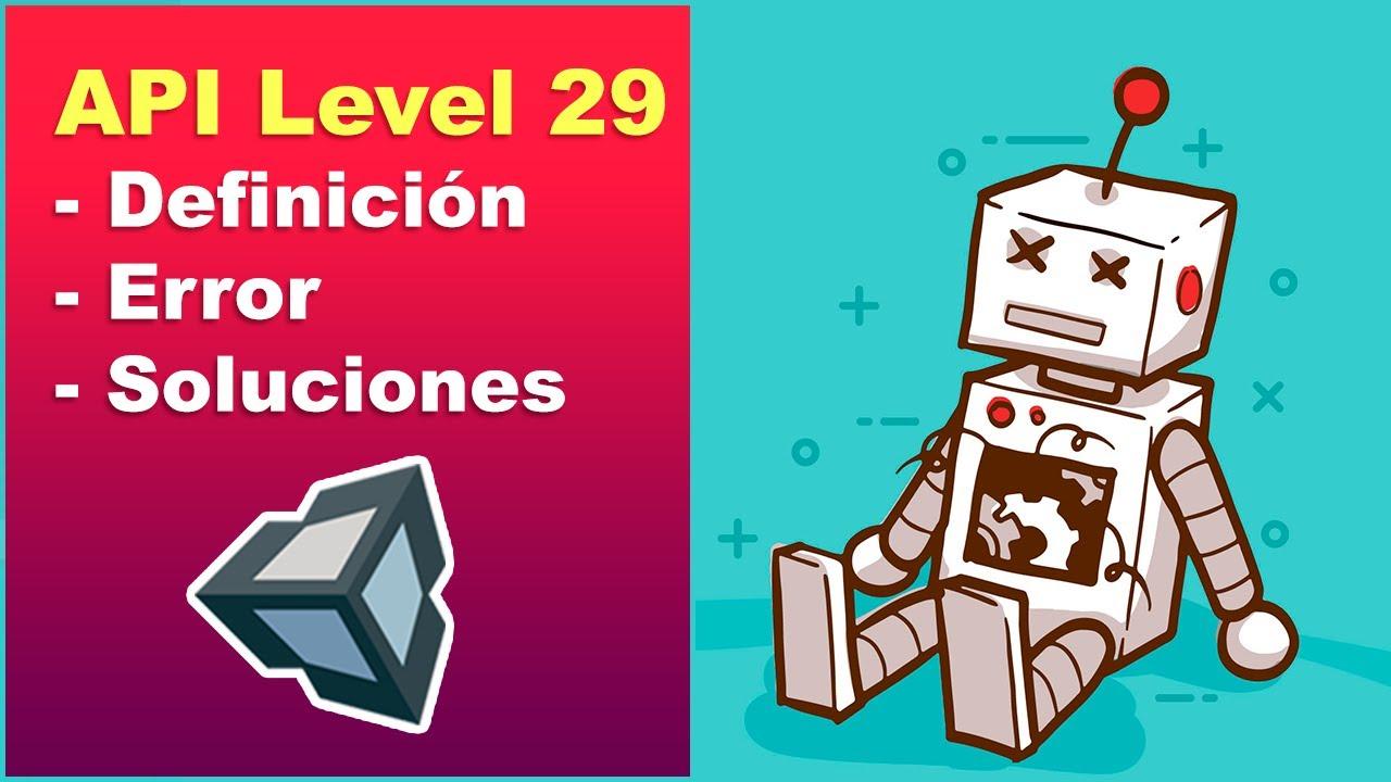 Unity API level 29  - Error y Soluciones