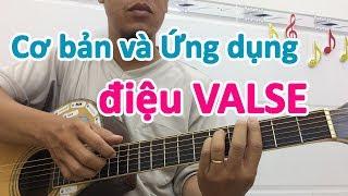 Hướng dẫn và ứng dụng điệu VALSE | học đàn guitar cơ bản | học guitar đệm hát miễn phí
