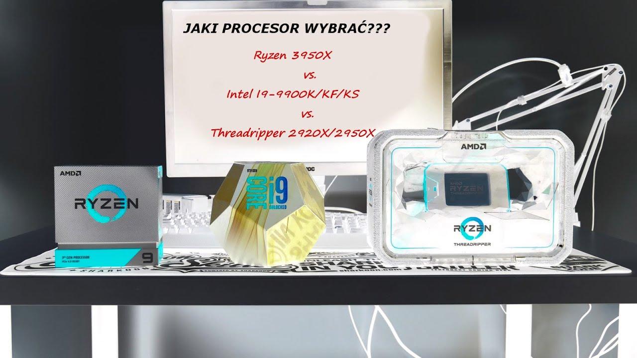 Jaki procesor wybrać? Ryzen 3950X vs. i9 9900K vs. Threadripper 2950X