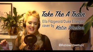 "KATIE WESTON ""Take The A Train"""