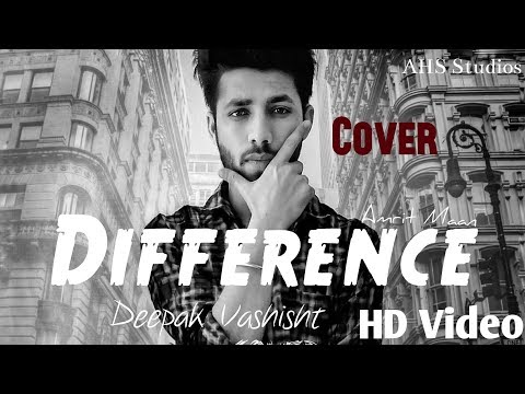Difference ! Cover ! Deepak Vashisht ! Amrit Maan ft Sonia Maan !Bamb Beats !