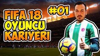 ⚽️ FIFA 18 OYUNCU KARİYERİ TÜRKÇE / Yeni Takımımız Hayırlı Olsun / #01