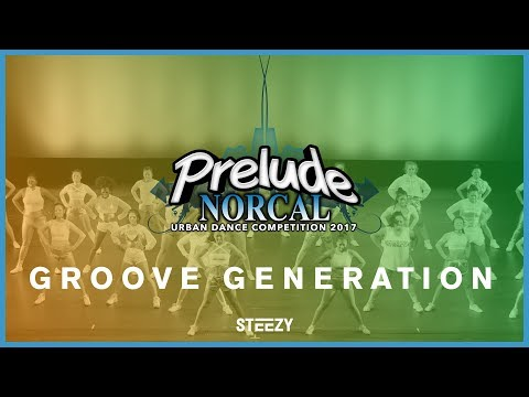 Groove Generation | Prelude NorCal 2017 | STEEZY OFFICIAL 4K