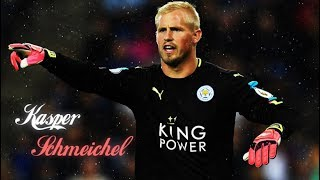 Kasper Schmeichel 2017 ● Best Saves ●amazing saves & skills show || FC Leicester city| HD 720p