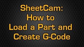 جنون سلسلة SheetCam كيفية تحميل جزء إنشاء رمز G